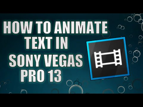 How To Animate Text Using Sony Vegas Pro 13