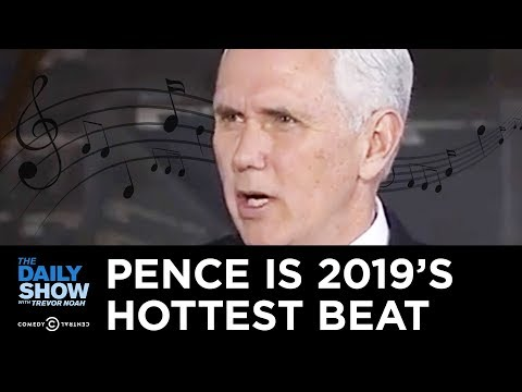 Mike Pence is the Hottest Beat of 2019 | The Daily Show