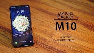 Samsung Galaxy M10- Unboxing, Full Review and specifications