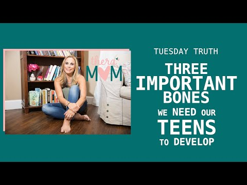 three-important-bones-we-need-our-teens-to-develop---tuesday-truth-with-thera-mom