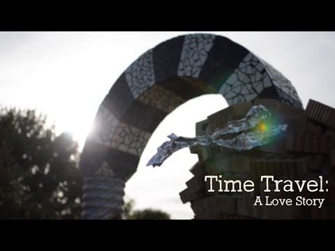Time Travel: A Love Story (Short Film)