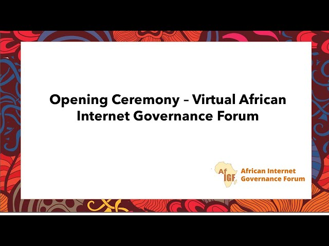 Opening Ceremony – Virtual African Internet Governance Forum