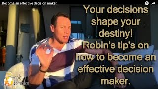 Become an effective decision maker.