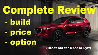 2018 Mazda CX-5 AWD Build & Price Review (4 of 5 Best Cars for Driving with Uber or Lyft )