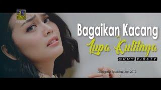 Gambar cover Ovhy Firsty - BAGAIKAN KACANG LUPA KULITNYA [Official Music Video] Dangdut Spektakuler 2019