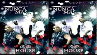 "Jauria In The House - Nunca Mas (Official Remix) Prod. Zaih Javier ""Los Magos"""