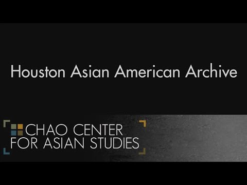 Chao Center's Houston Asian American Archive highlights Houston's immigrant history
