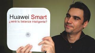 Huawei Smart, báscula inteligente Body Fat Scale | review en español