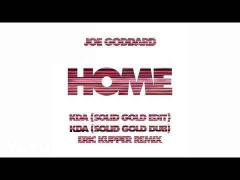 Joe Goddard - Home (KDA Solid Gold Edit) (Official Audio)