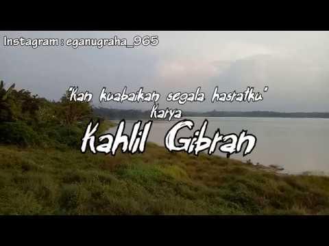 Puisi - Kan Kuabaikan Segala Hasratku (Kahlil Gibran)