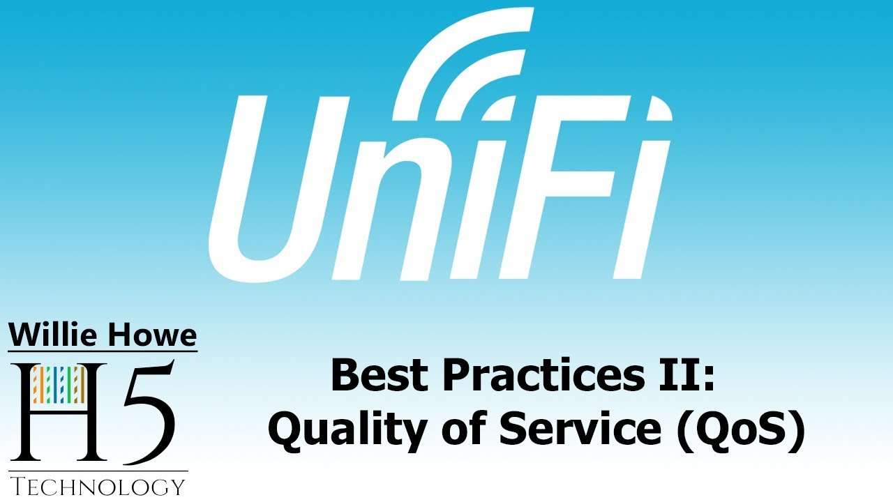 UniFi Best Practices II: Quality of Service (QoS) - Willie