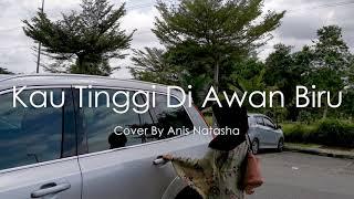 Kau Tinggi Di Awan Biru - Sharifah Aini (Cover By Anis Natasha) | Lagu Lipsync #Icsyv Musim Ke3 Ep15