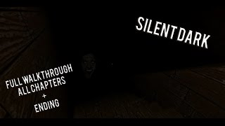 Silent Dark - Full Walkthrough (ALL CHAPTERS) - ROBLOX