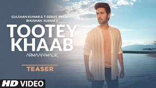 Song Teaser Tootey Khaab Armaan Malik Songster Releasing on 27th September 2019