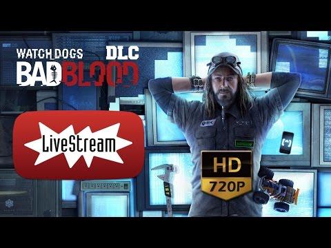 Watch_Dogs Bad Blood DLC - Livestream PC/HD [720p]