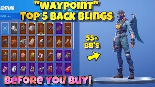 "NOUVEAU ""WAYPOINT"" SKIN Présenté avec 55 BLINGS BACK! - Fortnite: TOP 5 BACK BLINGS ON WAYPOINT SKIN!"