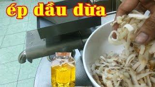 Ép dầu Dừa, hướng dẫn ép dầu dừa với máy ép dầu Tokai SO388