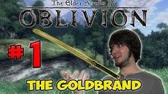 The Elder Scrolls Oblivion - Goldbrand (Part 1)