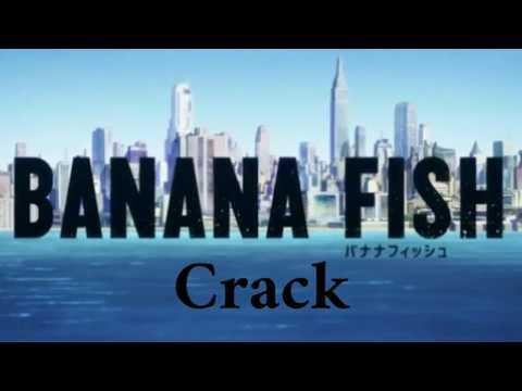 Banana Fish 🍌🐟 Crack