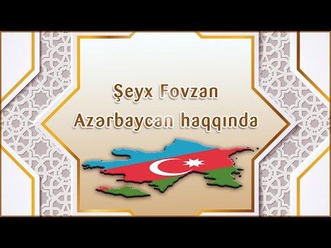 Şeyx Fovzan Azərbaycan Haqqında