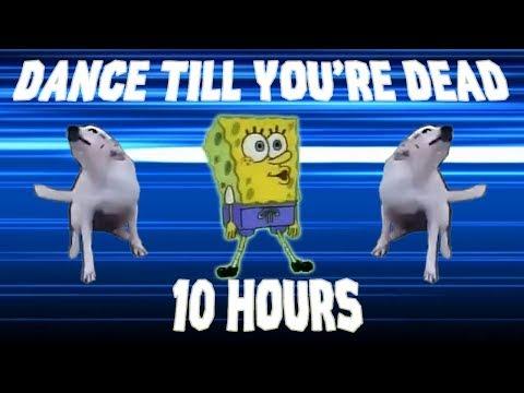 Dance Till You're Dead Spongebob 10 HOURS