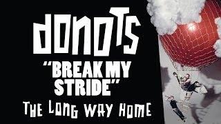 Donots - Break My Stride