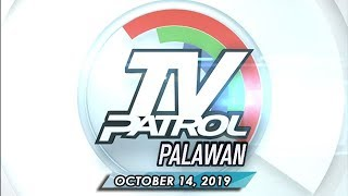 TV Patrol Palawan - October 14, 2019