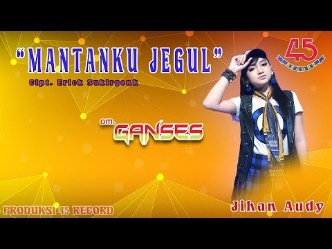 Download Lagu jihan audy mantanku jegul - om ganses mp3