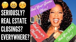 Real Estate Closings Everywhere!