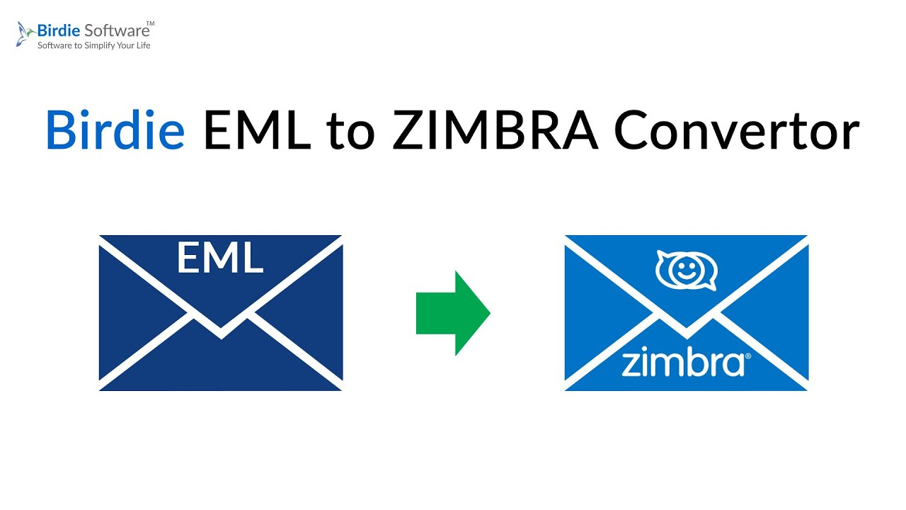 Birdie EML to Zimbra Converter - Import EML files to Zimbra Desktop
