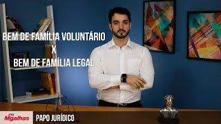 Papo Jurídico - Bem de Família Voluntário x Bem de Família Legal