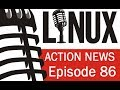 Linux Action News 86