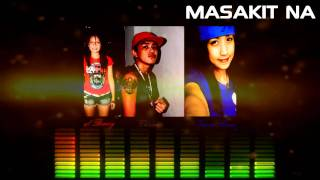 Repeat youtube video Masakit Na Katotohanan - AcePipes, Chivas Ft BreezyGirlz