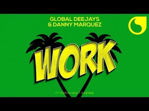 Global Deejays & Danny Marquez Ft Puppah NasT & Denise  Work  Audio