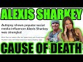 STRANGLED?! Alexis Sharkey Cause of Death Revealed. Ruled a Homicide. Is Tom Sharkey to Blame?