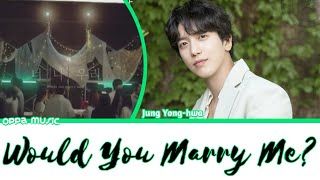 Cover images Jung Yong Hwa (ft. Lee Joon, Yoon Doo Joon & Hwang Kwang Hee) - Would You Marry Me? [ROM-IN]