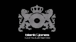 Blank&Jones -  I Love You (Late Night Mix)