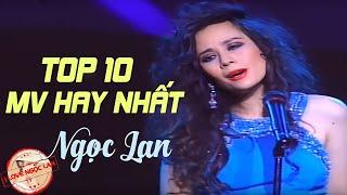 NGỌC LAN Hay Nhất | Top 10 MV Chất Lượng Cao Hay Nhất NGỌC LAN