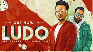 Ludo Tony Kakkar.mp3 song 2018 new