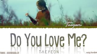 Taeyeon - Do You Love Me?