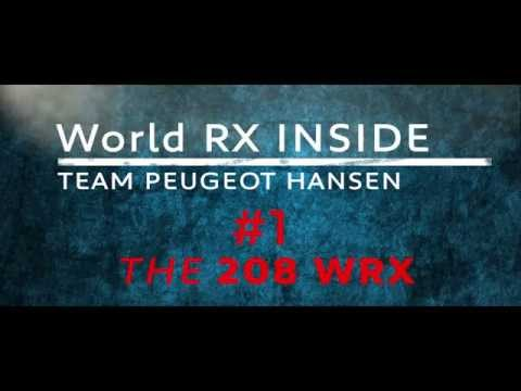 World RX Inside - Video - Team Peugeot Hansen - The PEUGEOT 208 WRX