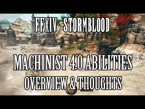 FFXIV Stormblood: Machinist COMPLETE 4 0 Ability Reveal Overview & Thoughts  (Media Tour)