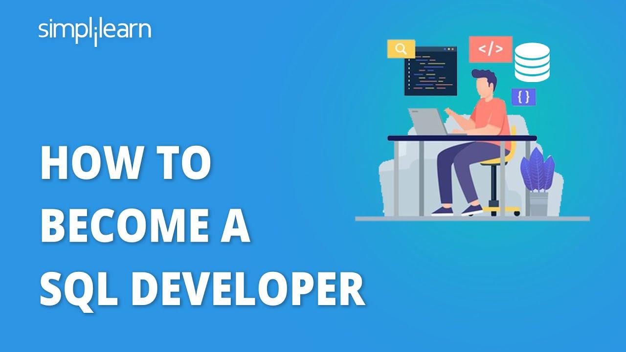 How To Become A SQL Developer | SQL Developer Career Path | SQL Developer