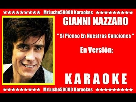 Gianni Nazzaro - Si Pienso En Nuestras Canciones  ( KARAOKE DEMO SEGUNDA VERSION )