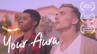 Your Aura — Gay Indie Short Film (2019)
