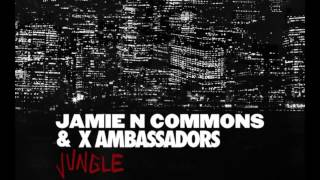 Jamie N Commons & X Ambassador Jungle