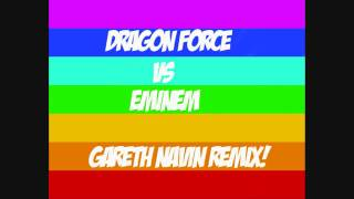 Dragonforce Vs Eminem Gareth Nevin  Remix With Annotation Lyrics (coming soon)