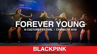 [crave] blackpink 'forever young' dance cover | 2018 changfe new zealand round