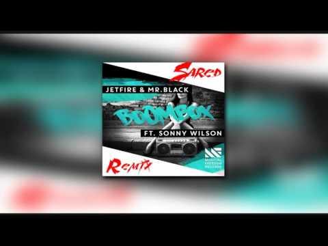 JETFIRE & Mr.Black ft. Sonny Wilson - BoomBox (Sared Remix) AUDIO