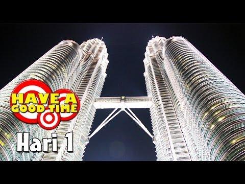Have a Good Time in Kuala Lumpur, Malaysia (Hari 1) - Bahasa Indonesia